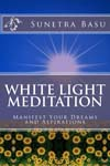 White Light Meditation – Manifest Your Dreams & Aspirations
