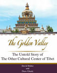 The Golden Valley – The Untold Story of the Other Cultural Center of Tibet