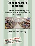 Food Hacker's Handbook: A Guide to Breaking the Processed Foods and Additives Addiction